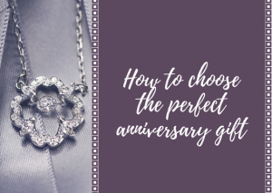How to choose the perfect anniversary gift