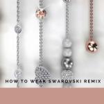 How to wear Swarovski Remix