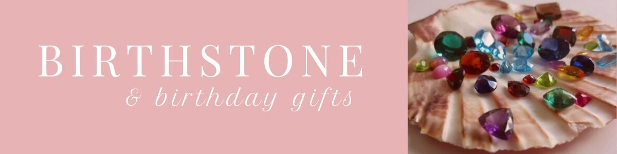 Birthstone and Birthday Gifts