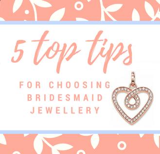 5 tips for choosing Bridesmaid jewellery