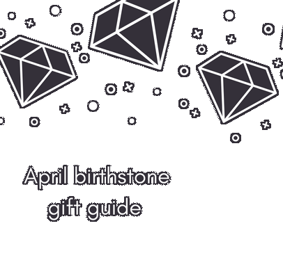 April diamond birthstone gift guide