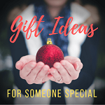 Gift Ideas for Someone Special